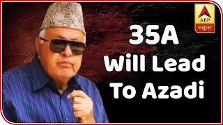 Axing Of Articles 370, 35A Will Lead To Azadi: Farooq | ABP News