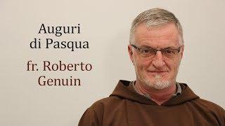 Auguri di Pasqua 2019 fr. Roberto Genuin