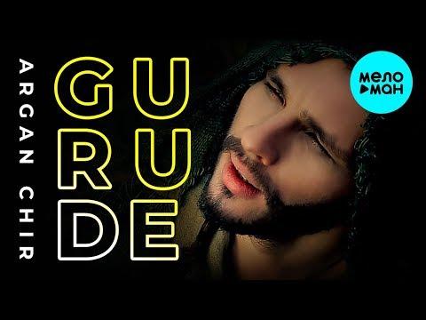 GURUDE - ARGAN CHIR Single