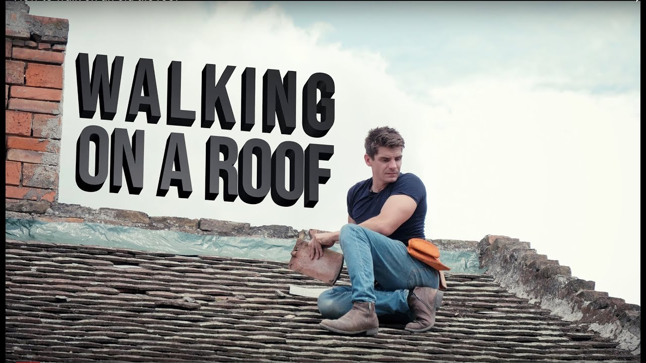 How To Walk On An Old Tile Roof You