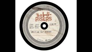 The Hi-Risers - Once We Get Started