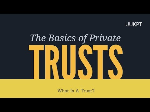 What Is A Trust? | Private Trust Series