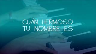 Cuán hermoso tu nombre es (What a Beautiful name  - Hillsong Worship) COVER EN ESPAÑOL por One Name