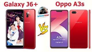Speedtest Galaxy J6+ vs Oppo A3S : Không tin nổi vào kết quả