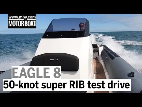 Brig Eagle 8 Review | 50-knot Super RIB Test Drive | Motor Boat & Yachting