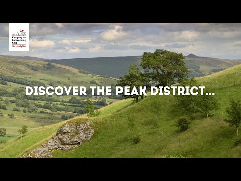 Discover The Peak District  With The Camping And Caravanning Club