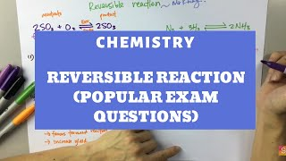 Chemistry - Reversible Reaction (Popular Exam Questions)