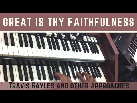 Travis Sayles plays the Hymn: Great is they faithfulness