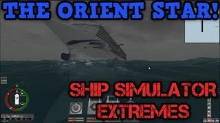 Ship Simulator Extremes - (The Orient Star) - IN A HURRICANE!