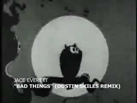 Jace Everett - Bad Things (Dustin Skiles Remix) (True Blood Theme Song)