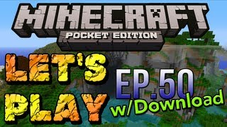 Let's Play Minecraft Pocket Edition - Ep. 50 [DOWNLOAD]