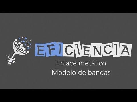 ENLACE METÁLICO: MODELO DE BANDAS. Banda de Conducción Banda de Valencia Conductores Semiconductores