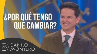 ¿por Qué Tengo Que Cambiar - Danilo Montero  Prédicas Cristianas 2019