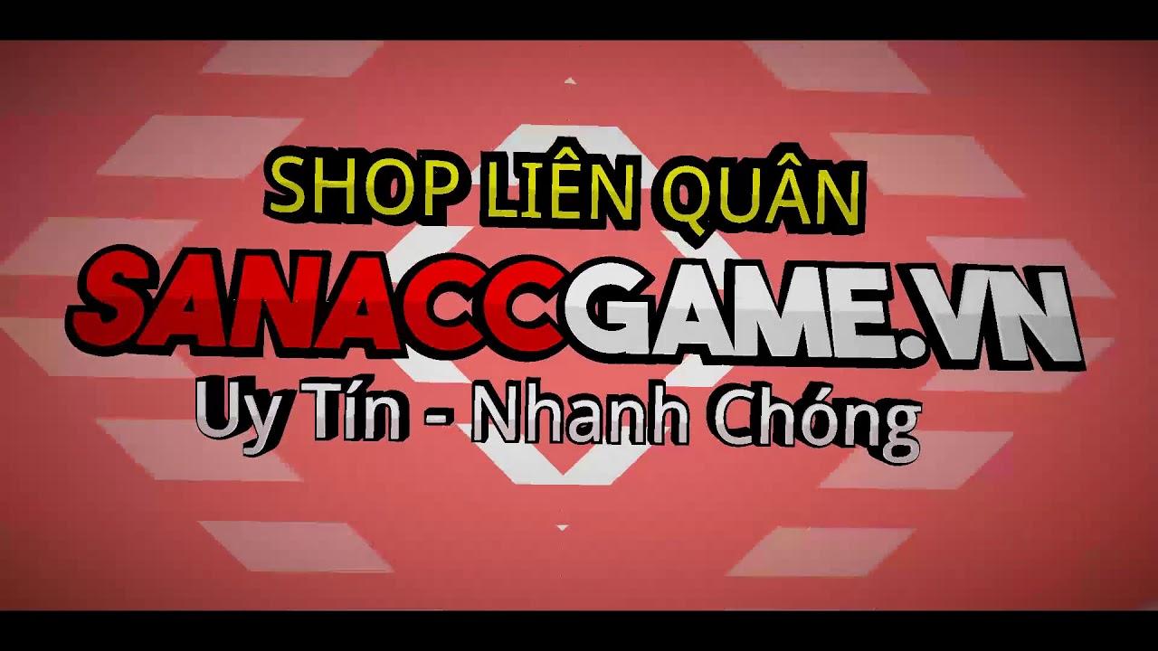 SanAccGame.Vn – Shop Liên Quân Uy Tín – Giá Rẻ