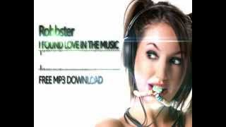 Robbster - I Found Love In The Music (Original Mix) HQ + MP3 Download