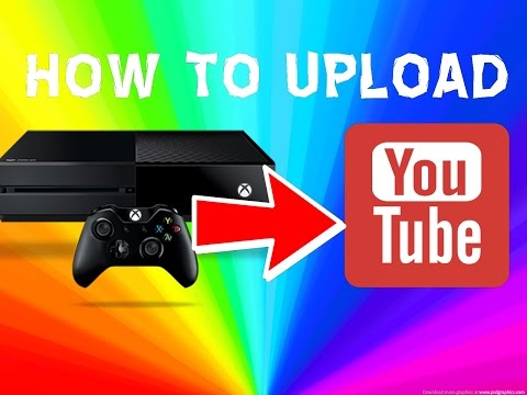 How to Upload Your Xbox One Clips to Youtube