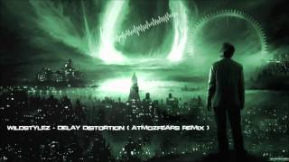 Wildstylez - Delay Distortion (Atmozfears Remix) [HQ Original]