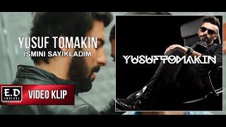 Yusuf Tomakin - Ismini Sayikladim (   ) Resimi