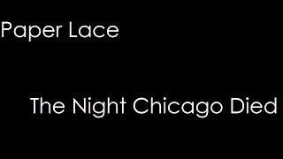 Paper Lace - The Night Chicago Died (lyrics)