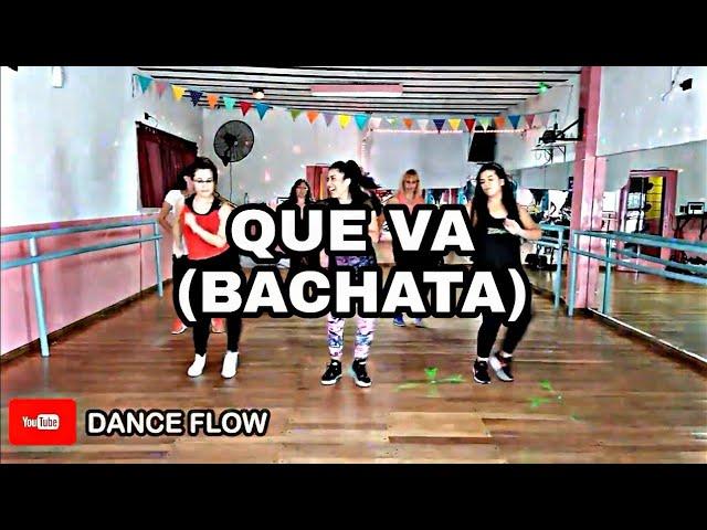 DANCE FLOW | QUE VA (BACHATA) | FERCHU FLOW | ZUMBA