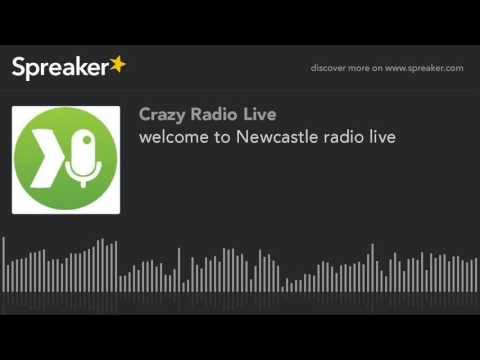 welcome to Newcastle radio live (made with Spreaker)