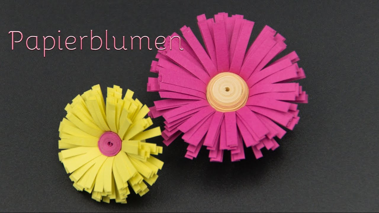 Basteln Mit Papier Blumen Aus Papierstreifen Basteln Youtube