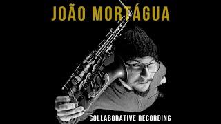 #2 - JOÃO MORTÁGUA with SAMUEL GAPP - Collaborative recording (preview)