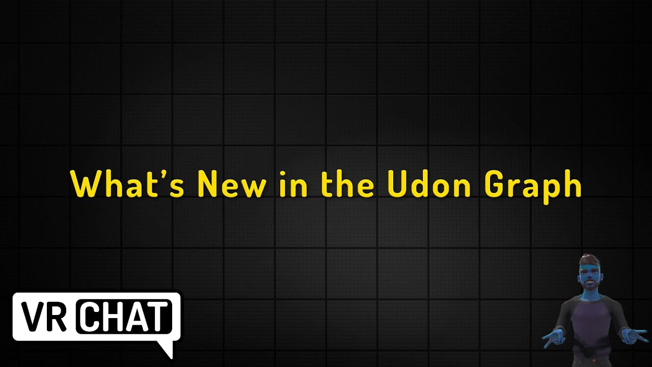 VRChat Udon - What's New in the Udon Graph