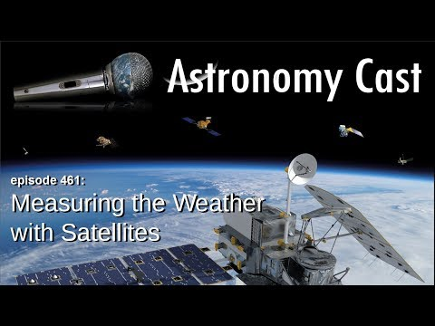 Astronomy Cast Ep. 461: Measuring the Weather with Satellites