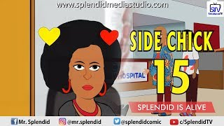 SIDE CHICK15 SPLENDID IS ALIVE