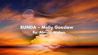 Download lagu Bunda Melly Goeslaw Full Lyrics