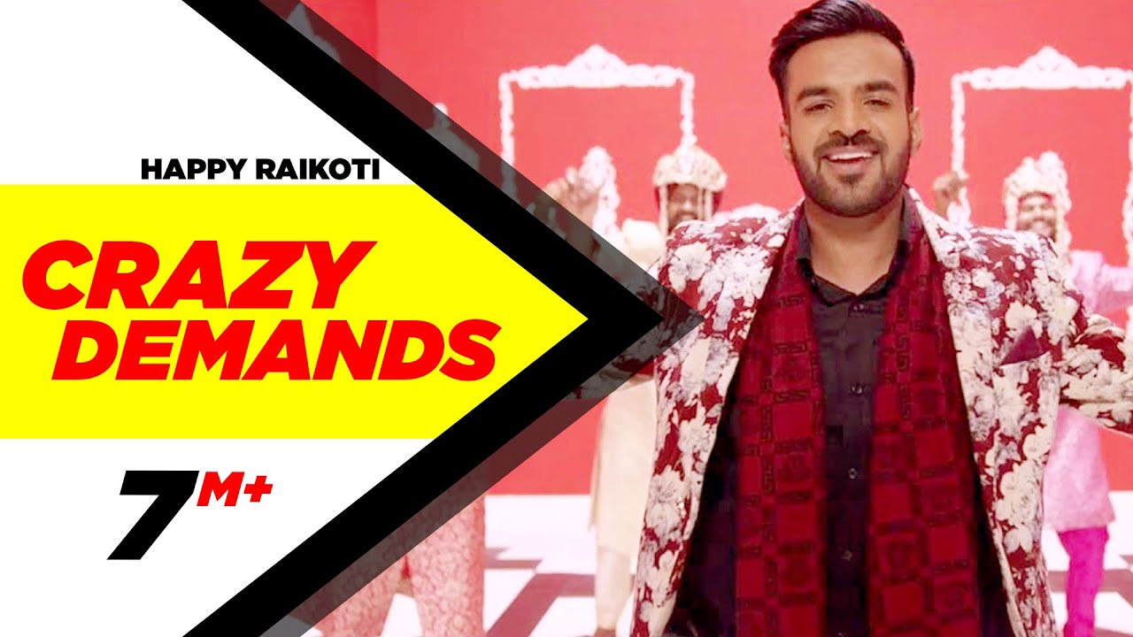 Crazy Demands Happy Raikoti new song