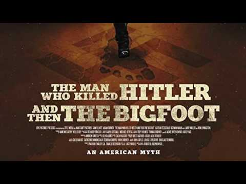 Quickie: The Man Who Killed Hitler and Then The Bigfoot #FantasiaFestival2018 Mp3