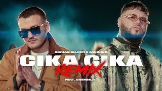 Ardian Bujupi x Farruko - CIKA CIKA (Remix) feat. Xhensila (prod. by Master HP & Sharo ...