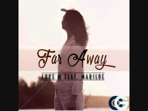 Luke M - Far Away (Feat. Mariloe)