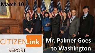 Mr. Palmer Goes to Washington | CitizenLink Report