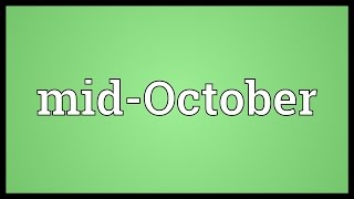 Mid-October Meaning
