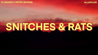 21 Savage x Metro Boomin - Snitches & Rats (Lyrics) ft. Young Nudy