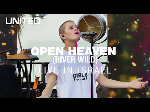 Open Heaven River Wild - Hillsong UNITED