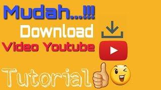 Mudah!! Cara Download video Youtube (Tutorial | Dengan HP ANDROID)