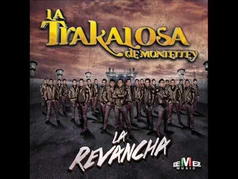 La Trakalosa de Monterrey   La Revancha Completo+Link Descarga