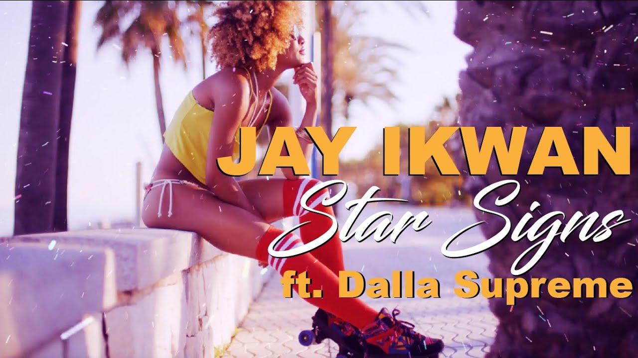 Jay Ikwan - Star Signs ft Dalla Supreme [Music Video]