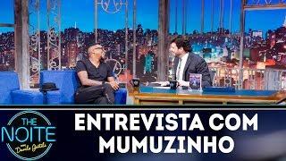 Baixar Entrevista com Mumuzinho | The Noite (21/11/18)