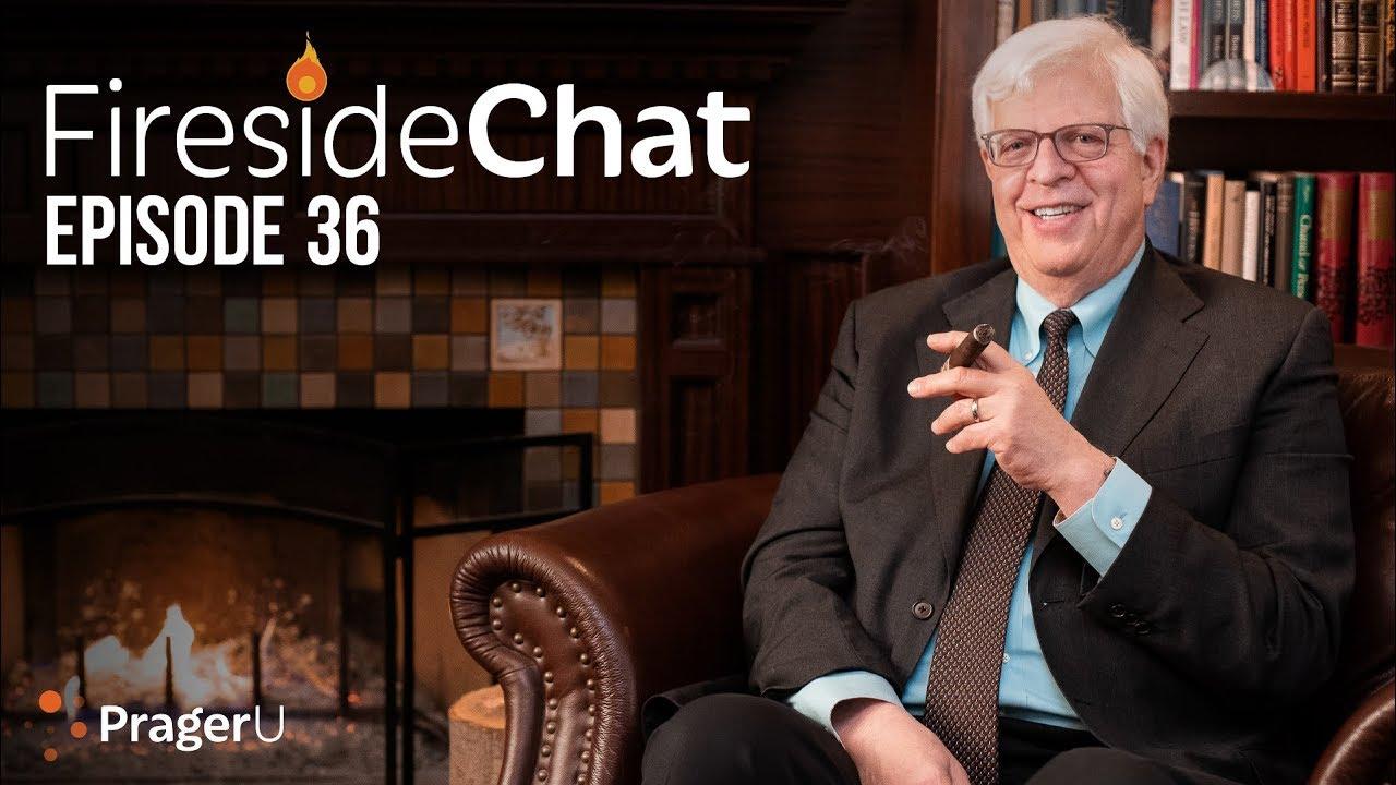 Fireside Chat with Dennis Prager Episode 36