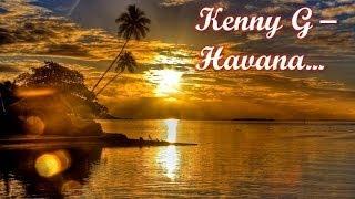 Kenny G - Havana
