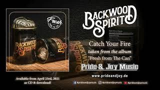 Backwood Spirit - Catch Your Fire (Audio Video)