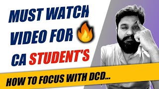 MUST WATCH VIDEO FOR CA STUDENTS I Future CA Slot Students DCD🔥 I CTC Classes