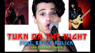 KISS - Turn On The Night  - ( BEST COVER by Phil Proietti & Gabriel Connor feat. Bruce Kulick )