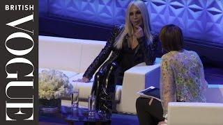 Donatella Speaks on Versace | Vogue Festival 2013 | British Vogue