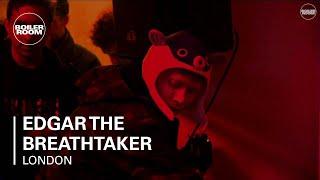 Edgar The Breathtaker Boiler Room London Live Set